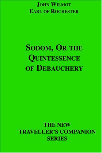 9781596540996: Sodom, Or the Quintessence of Debauchery (The New Traveller's Companion Series)