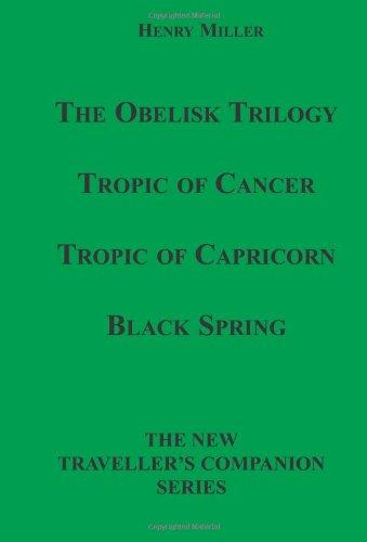 The Obelisk Trilogy: Tropic of Cancer, Tropic: Miller, Henry