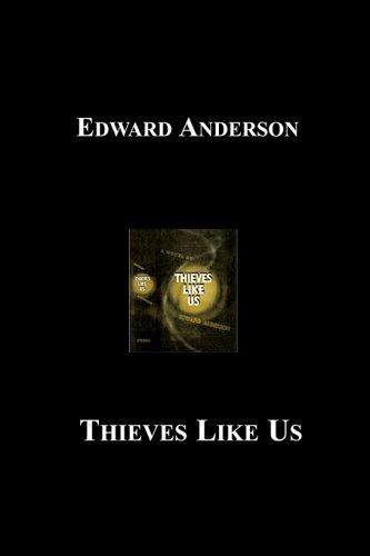 9781596541597: Thieves Like Us