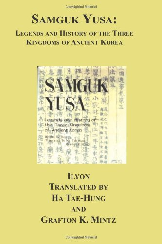 Samguk Yusa: Legends And History Of The Three Kingdoms Of Ancient Korea: Ilyon