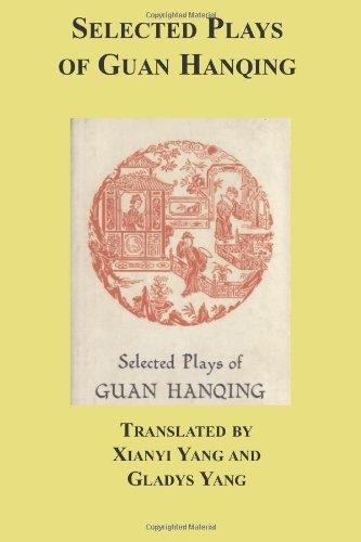 Selected Plays Of Guan Hanqing: Yang, Gladys, Hanqing,