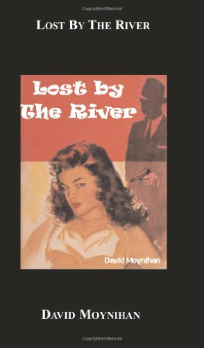 Lost By The River: Moynihan, David