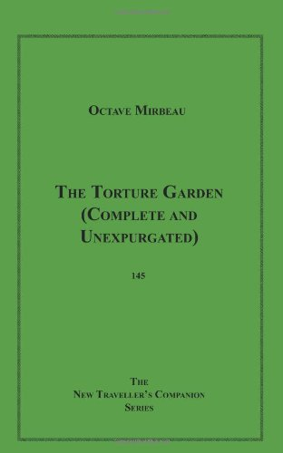 The Torture Garden: Complete and Unexpurgated: Mirbeau, Octave