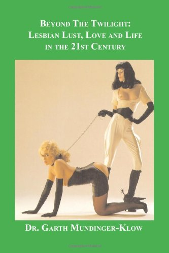 9781596547780: Beyond The Twilight: Lesbian Lust, Love and Life in the 21st Century