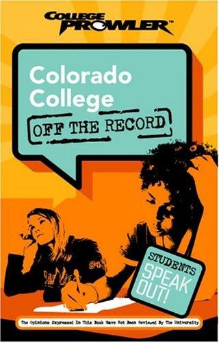 9781596580336: Colorado College College Prowler Off The Record