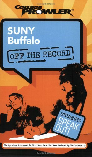 SUNY Buffalo: Off the Record (College Prowler) (College Prowler: Suny Buffalo Off the Record): Ben ...