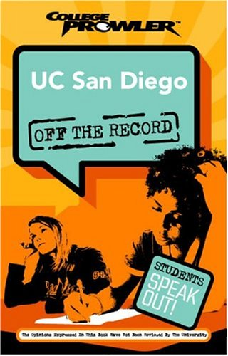 UC San Diego: Off the Record (College Prowler) (College Prowler: University of California at San ...
