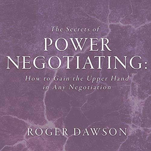 The Secrets Power Negotiating: How to Gain the Upper Hand in Any Negotiation (Your Coach In A Box) (9781596590021) by Roger Dawson