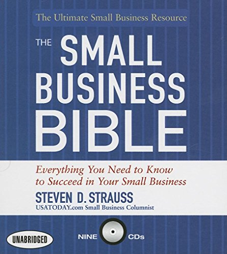 The Small Business Bible: Everything You Need to Know to Succeed in Your Small Business: Strauss, ...