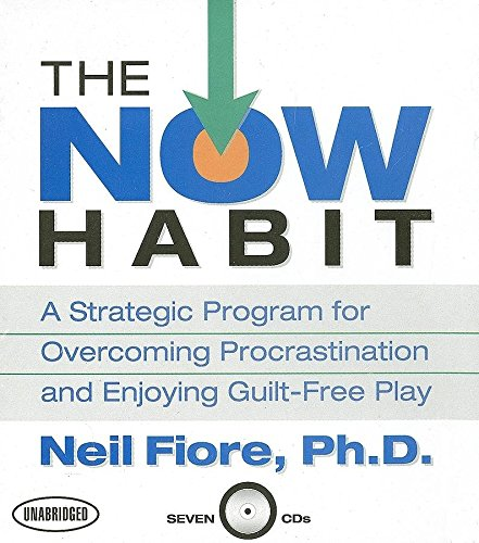9781596590762: The Now Habit: A Strategic Program for Overcoming Procrastination and Enjoying Guilt-Free Play