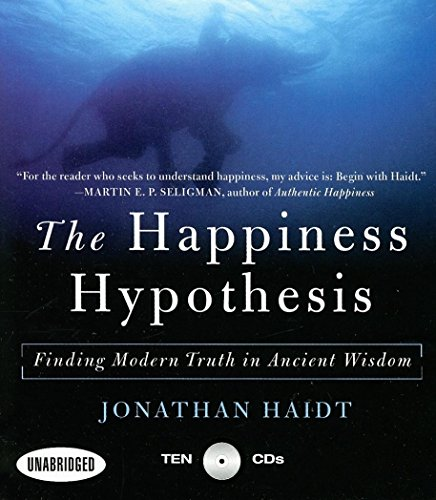 9781596590977: The Happiness Hypothesis: Finding Modern Truth in Ancient Wisdom...Why the Meaningful Life is Closer Than You Think