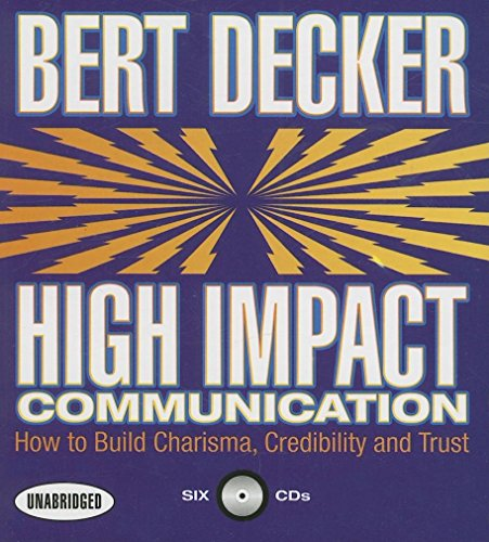 9781596591004: High Impact Communication: How to Build Charisma, Credibility, and Trust (Your Coach in a Box)