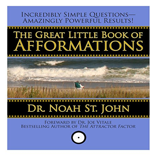 The Great Little Book of Afformations: Incredibly Simple Questions - Amazingly Powerful Results!: ...