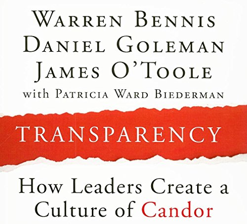 Transparency: Creating a Culture of Candor (Your Coach in a Box): Bennis, Warren, Goleman, Daniel, ...