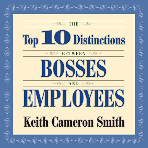 9781596592049: The Top 10 Distinctions Between Bosses and Employees