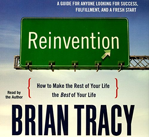Reinvention: How to Make the Rest of Your Life the Best of Your Life (Your Coach in a Box): Tracy, ...