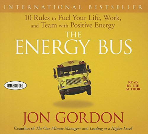 9781596592988: The Energy Bus: 10 Rules to Fuel Your Life, Work, and Team with Positive Energy