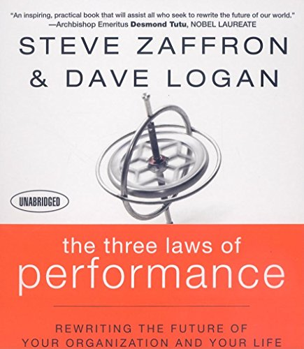 9781596593497: The Three Laws of Performance: Rewriting the Future of Your Organization and Your Life