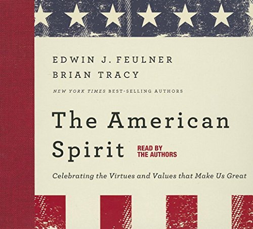 The American Spirit: Feulner, Ed, Tracy, Brian