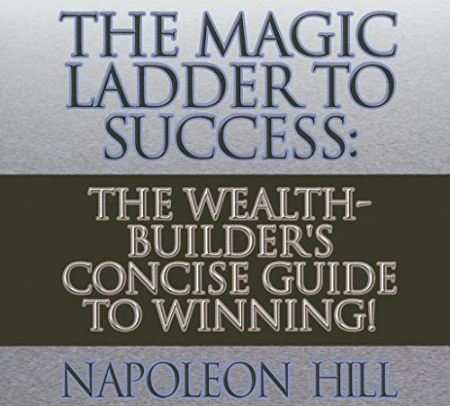 9781596596245: The Magic Ladder to Success: The Wealth-Builder's Concise Guide to Winning! (Your Coach in a Box)