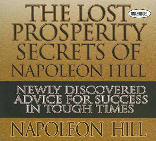 9781596596252: The Lost Prosperity Secrets of Napoleon Hill: Newly Discovered Advice for Success in Tough Times (Your Coach in a Box)