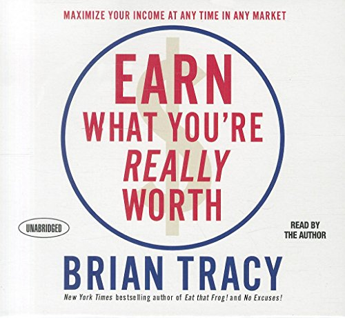 9781596596375: Earn What You're Really Worth: Maximize Your Income At Any Time in Any Market (Your Coach in a Box)