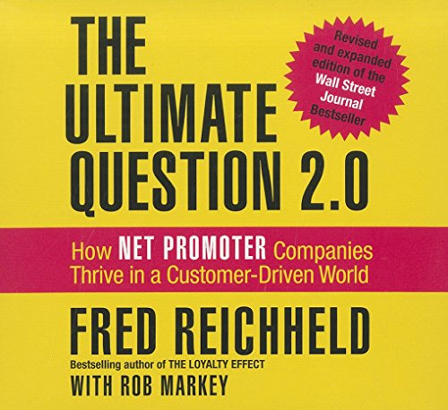 9781596597624: The Ultimate Question 2.0 (Revised and Expanded Edition): How Net Promoter Companies Thrive in a Customer-Driven World (Your Coach in a Box)