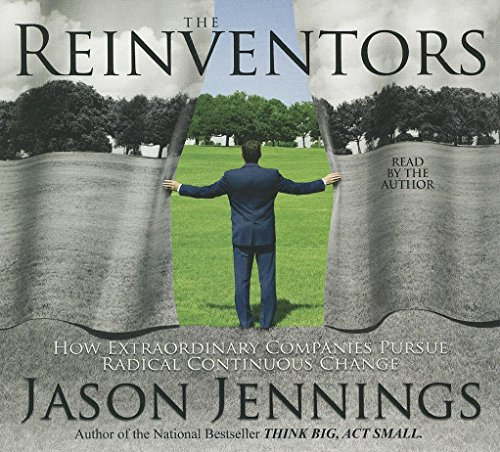 Reinventors: How Extraordinary Companies Pursue Radical Continuous Change (Your Coach in a Box): ...