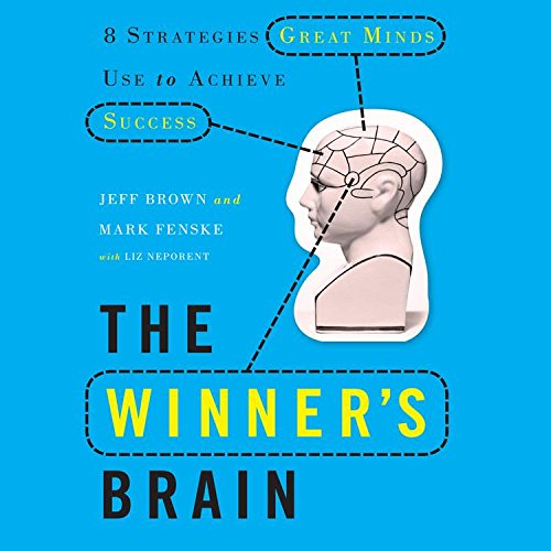 The Winner's Brain: 8 Strategies Great Minds Use to Achieve Success (1596597674) by Jeff Brown; Mark Fenske