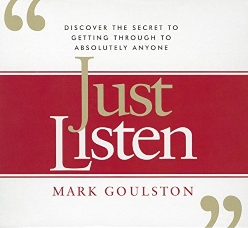 9781596598652: Just Listen: Discover the Secret to Getting Through to Absolutely Anyone