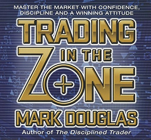 9781596598676: Trading in the Zone: Master the Market with Confidence, Discipline and a Winning Attitude (Your Coach in a Box)