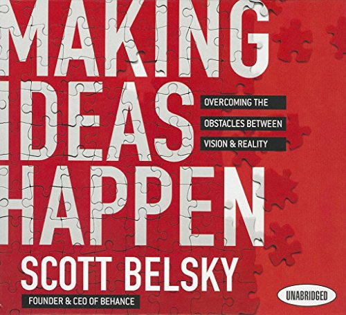 9781596599956: Making Ideas Happen: Overcoming the Obstacles Between Vision and Reality