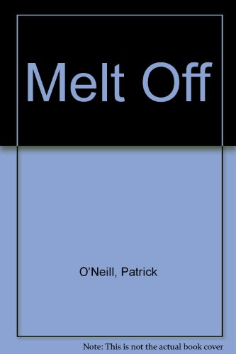 Melt Off (1596610476) by O'Neill, Patrick