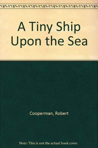 A Tiny Ship Upon the Sea: Cooperman, Robert