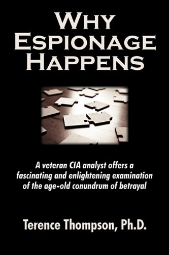 9781596635029: Why Espionage Happens: The Motivation of Betrayal