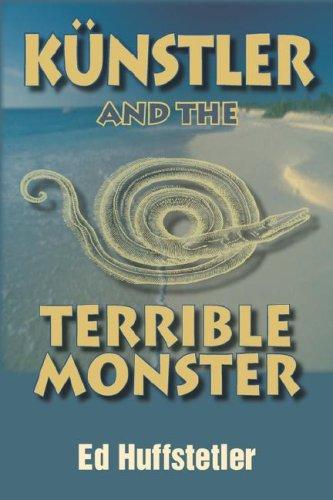 Künstler and the Terrible Monster: Huffstetler, Ed