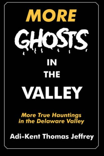 More Ghosts in the Valley: More True: Adi-Kent Thomas Jeffrey