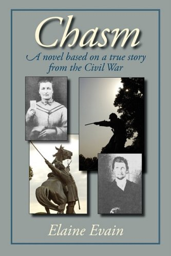 Chasm: A Novel Based on a True Story from the Civil War: Evain, Elaine