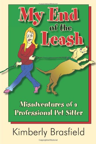 9781596636392: My End of the Leash: Misadventures of a Professional Pet Sitter