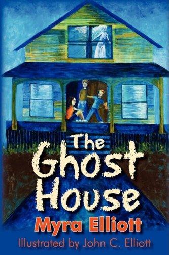 The Ghost House: Myra Elliott