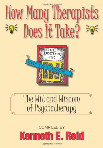 9781596637351: How Many Therapists Does It Take?: The Wit and Wisdom of Psychotherapy