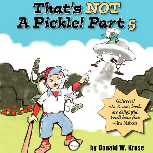That's Not A Pickle! Part 5: Donald W. Kruse,