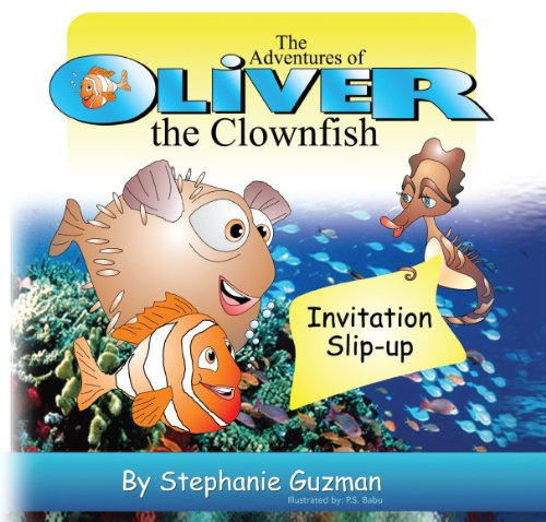 THe Adventures of Oliver the Clownfish: Invitation Slip-up: Stephanie Guzman