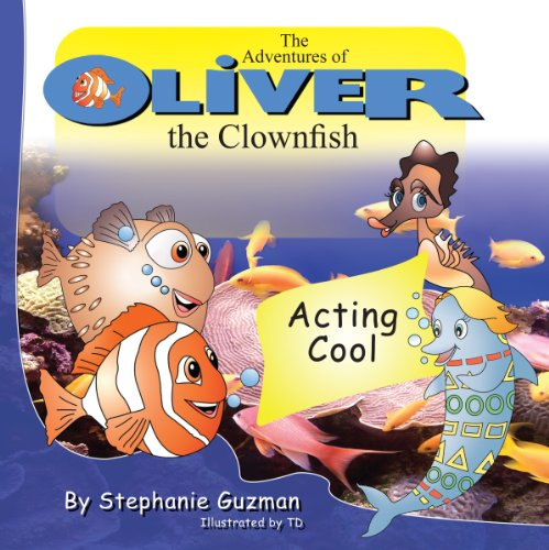 9781596640023: The Adventures of Oliver the Clownfish: Acting Cool
