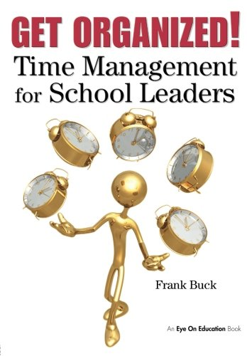 9781596670723: Get Organized!: Time Management for School Leaders