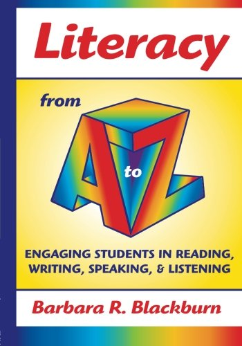9781596670785: Literacy from A to Z: Engaging Students in Reading, Writing, Speaking, and Listening (A to Z Series)