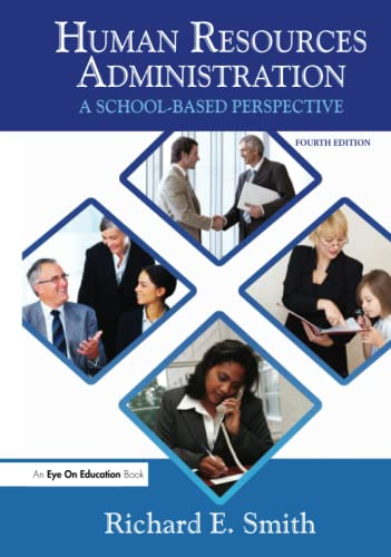 Human Resources Administration: A School Based Perspective: Richard Smith