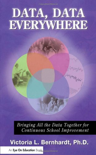 9781596671027: Data, Data Everywhere: Bringing All the Data Together for Continuous School Improvement