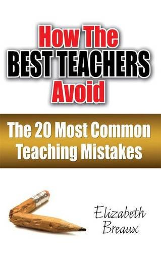 9781596671096: How the Best Teachers Avoid the 20 Most Common Teaching Mistakes