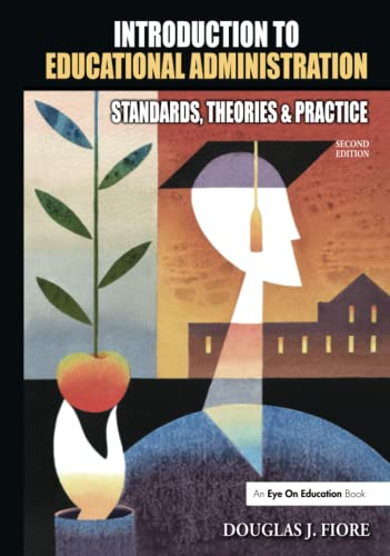 9781596671195: Introduction to Educational Administration: Standards, Theories, and Practice